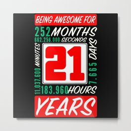 21st Birthday 21 Years Months Days Being Awesome Metal Print