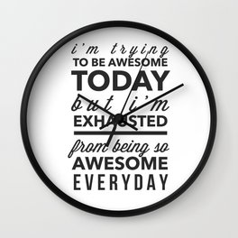I'm Trying To Be Awesome Wall Clock