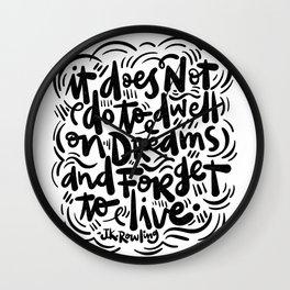 do not dwell on dreams... Wall Clock