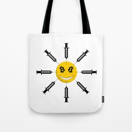Smile Bitcoin Has Been Injected Tote Bag