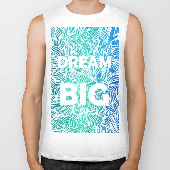 Dream Big Biker Tank