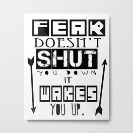 "Divergent Tris and FOUR Inspired "" Fear wakes you up!"" Metal Print"