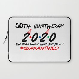 50th Birthday 2020 The Year When Got Real Quarantine Funny Fiftieth Funny Laptop Sleeve