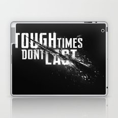 Tough times don't last Laptop & iPad Skin