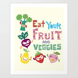 Eat your Fruit and Veggies Art Print