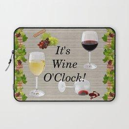It's Wine O'Clock Laptop Sleeve
