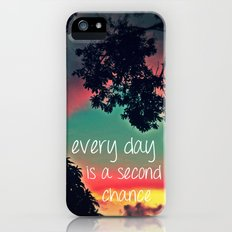 Every day is a second chance! Slim Case iPhone (5, 5s)