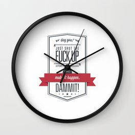 Make it happen, dammit! Wall Clock