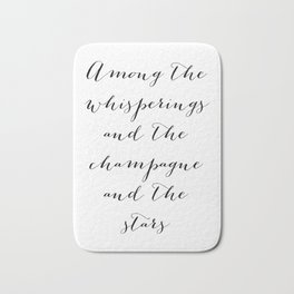 Among the whisperings and the champagne and the stars - The Great Gatsby Bath Mat