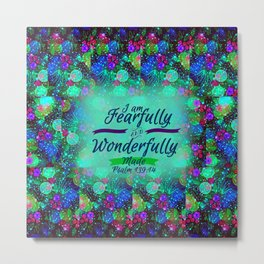 FEARFULLY AND WONDERFULLY MADE Floral Christian Typography God Bible Scripture Jesus Psalm Abstract Metal Print