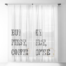 But First, Coffee Sheer Curtain