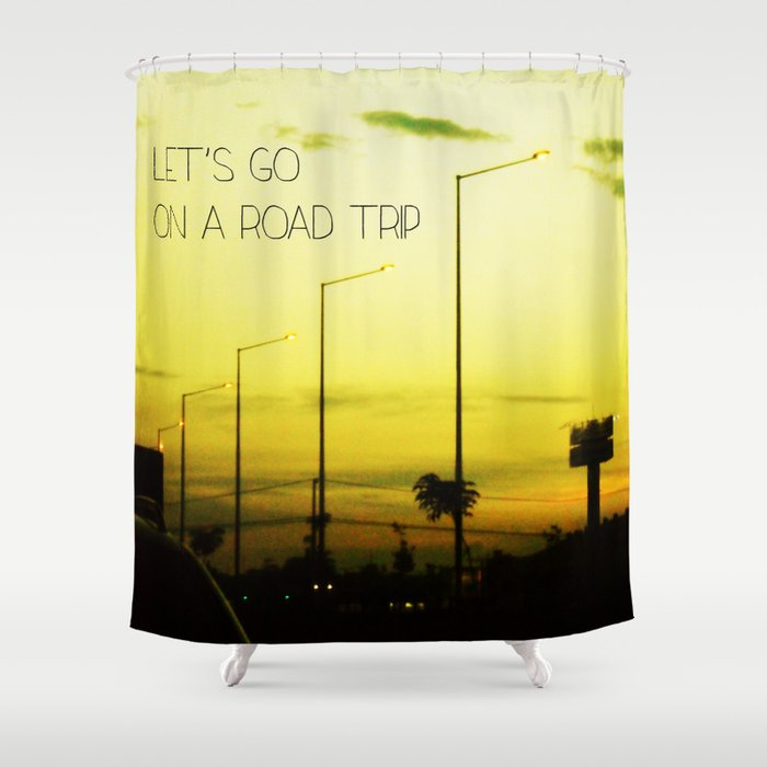 Lets go on a Road Trip Shower Curtain