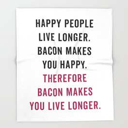 Happy People Bacon Funny Quote Throw Blanket