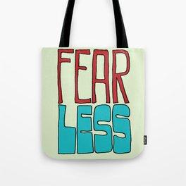 Fear less Tote Bag