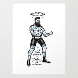 STAND UP AND TRY AGAIN (White) Art Print