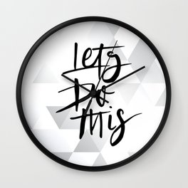 Grey Background LETS DO THIS QUOTE Wall Clock