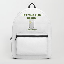 Let The Fun Be Gin ...and Tonic Backpack