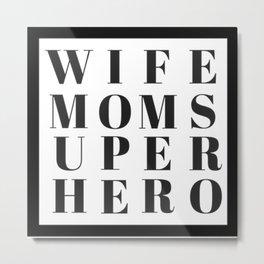 Wife Mom Superhero Metal Print