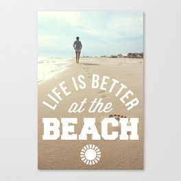 Better At The Beach Quote Canvas Print