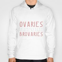 parks and recreation Hoodies featuring PARKS AND RECREATION OVARIES BEFORE BROVARIES LESLIE KNOPE QUOTE by comesatyoufast