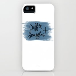 Coffee and Snuggles iPhone Case