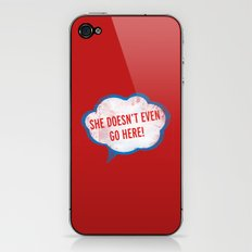 She Doesn't Even Go Here quote from the movie Mean Girls iPhone & iPod Skin