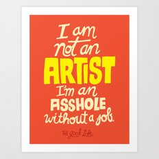 Not an Artist... Art Print