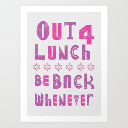 out 4 lunch ver. 2.0 Art Print