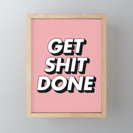 Get Shit Done black and white typography pink black and white motivational typography wall decor Framed Mini Art Print
