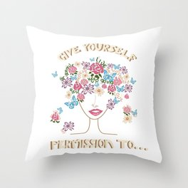 Give Yourself Permission to... 2 Throw Pillow