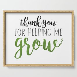 Thank You For Helping Me Grow Serving Tray