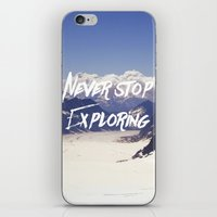 never stop exploring iPhone & iPod Skins featuring Never Stop Exploring by Kathrin Legg