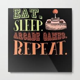 Eat Sleep Arcade Games Retro Arcade Metal Print