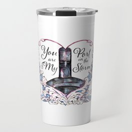 You Are My Port in the Storm - Submarine Travel Mug