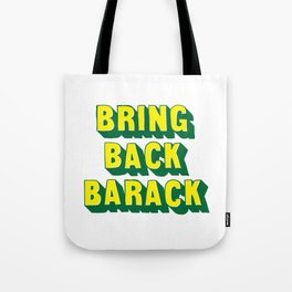 Bring Back Barack Tote Bag