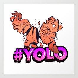 YOLO Pony Art Print