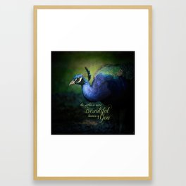 The World is More Beautiful Because of You Peacock Art Framed Art Print