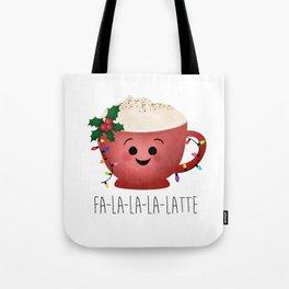 Fa-la-la-la-latte Tote Bag