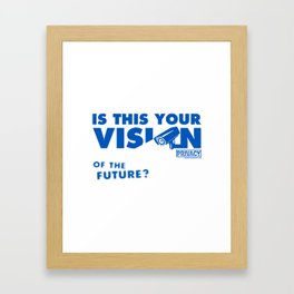 Is this Your Vision of the Future? Framed Art Print