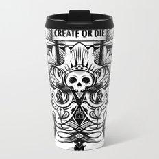 Create or Die Metal Travel Mug