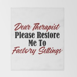 Funny Therapy Design Restore Factory Settings Therapist Meme Throw Blanket
