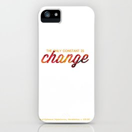 The only constant is change iPhone Case