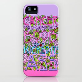 CANCER TOUCHED MY BOOB SO I KICKED ITS ASS iPhone Case