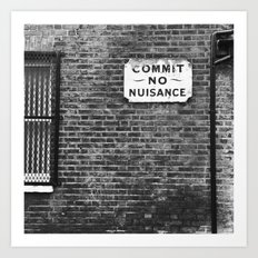 Commit No Nuisance Art Print