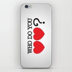 Who Do You Love? iPhone & iPod Skin