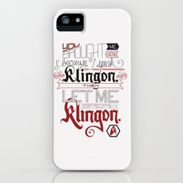 Then let me speak Klingon. iPhone Case