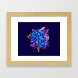 Stay Fly Framed Art Print