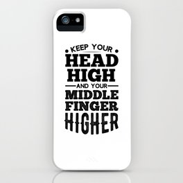 Head High Middle Finger Higher Sarcastic Humor unisex T-Shirt iPhone Case