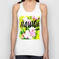 hawaii Tank Tops featuring Hawaii by mattholleydesign