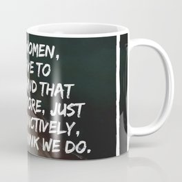 Michelle Obama Quote   We have to understand that we know more, than we think we do Coffee Mug